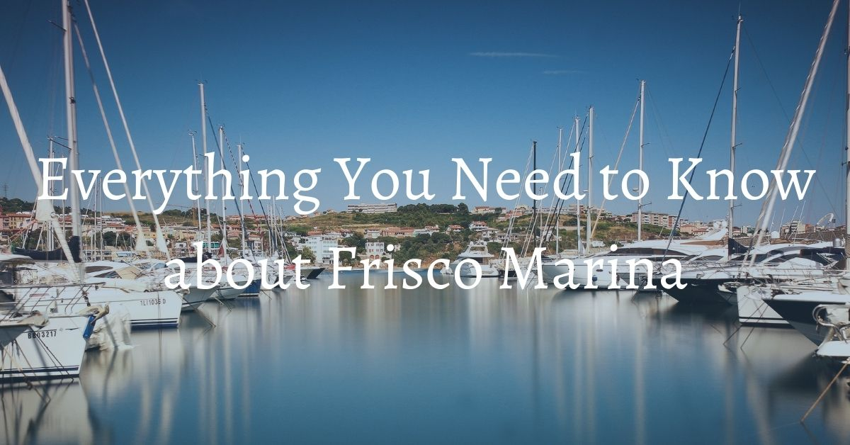 frisco marina things to do