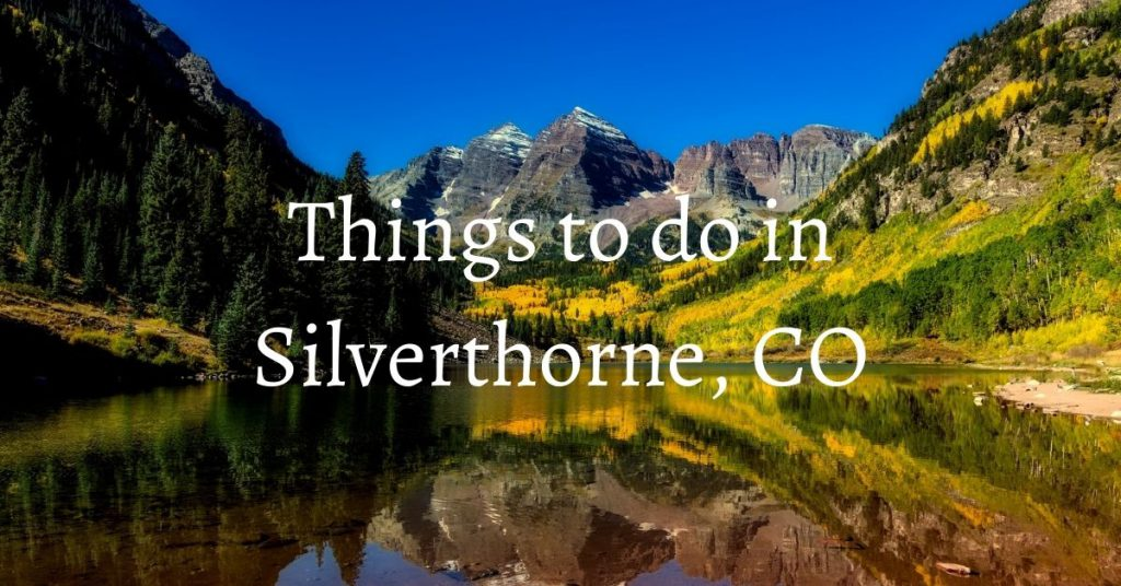 best things to do in silverthorne co