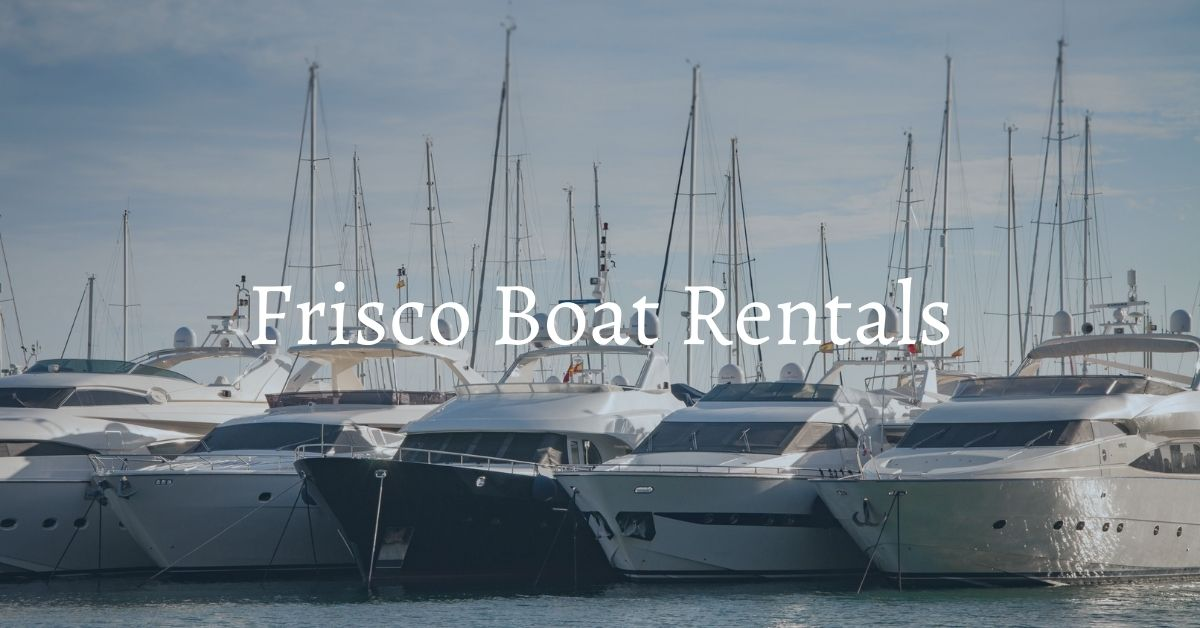 renting boats in frisco