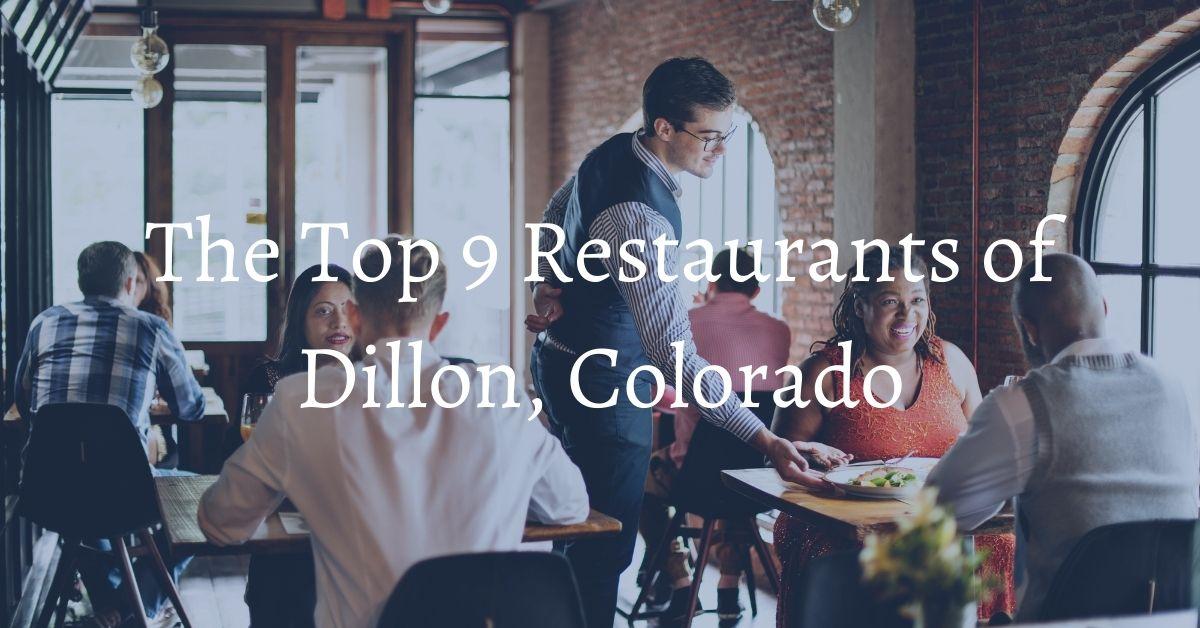 9 Best Restaurants in Dillon CO - Bighorn Property Rentals