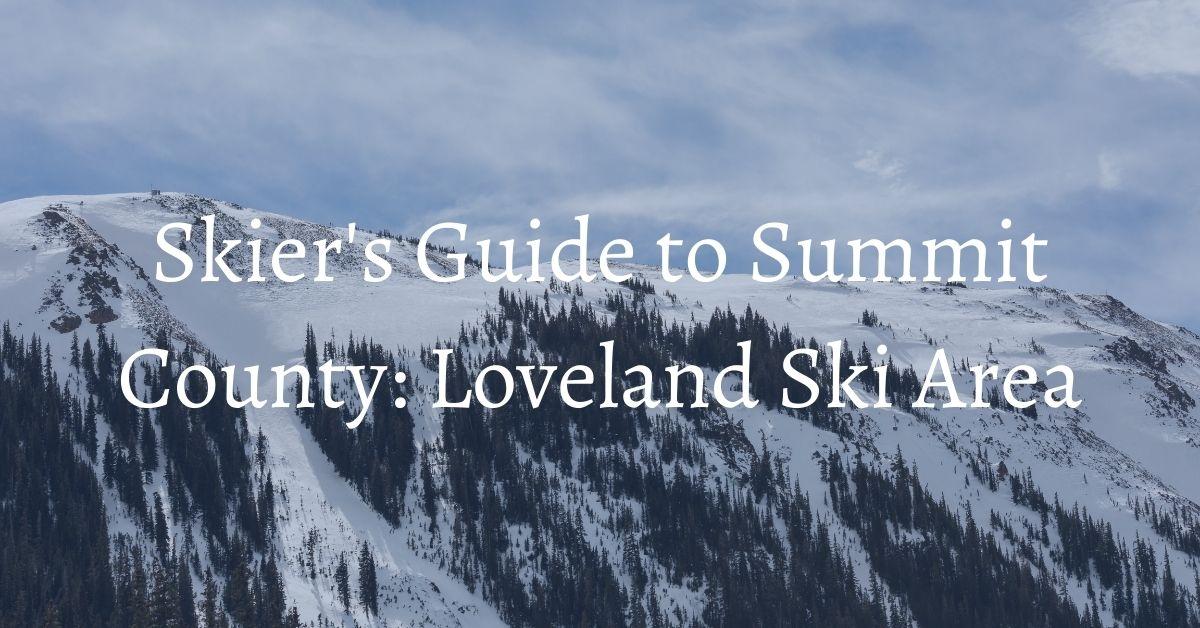 Summit County Ski Guide: Loveland Ski Area