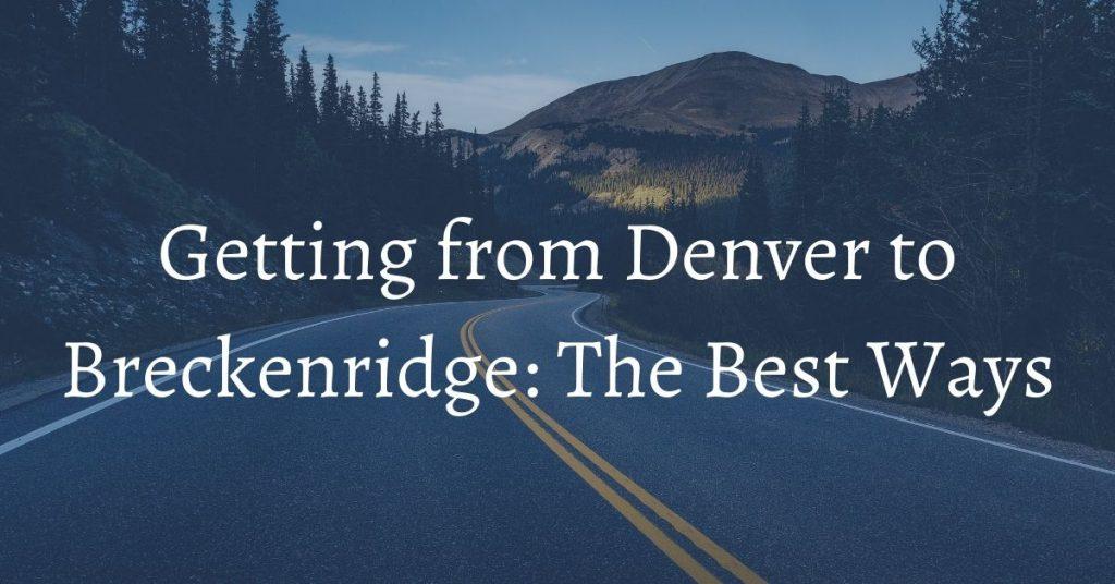 Bighorn rentals Denver to Breckenridge