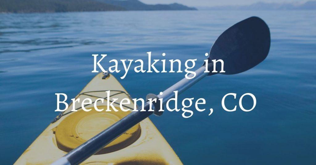 Bighorn Rentals Breckenridge kayaking