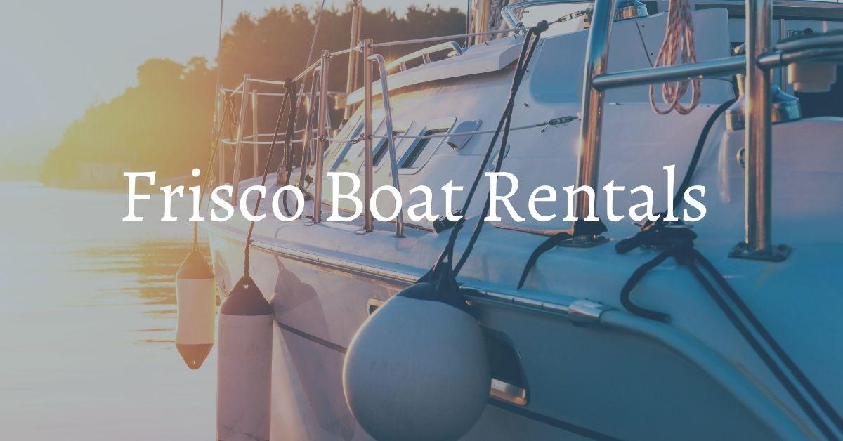 frisco boat rentals